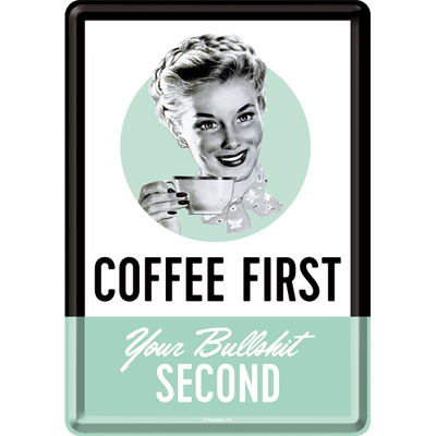 10297 Postikortti Coffee First, Your Bullshit Second