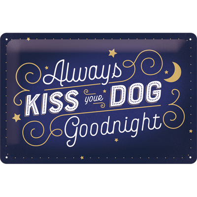 22291 Kilpi 20x30 Always kiss your dog goodnight