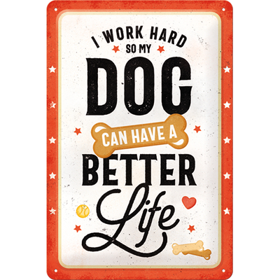 22292 Kilpi 20x30 I work hard so my dog can have a better life